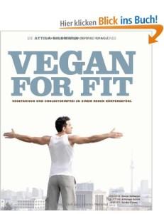 Vegan for Fit - die Attila Hildmann 30 Tage Challenge Diaet